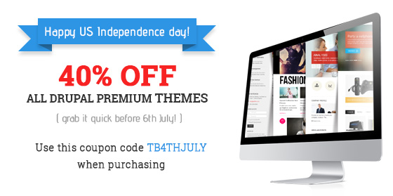 Use this coupon code TB4THJULY to get 40% discount ThemeBrain's premium Drupal themes